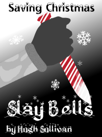 Saving Christmas: Slay Bells